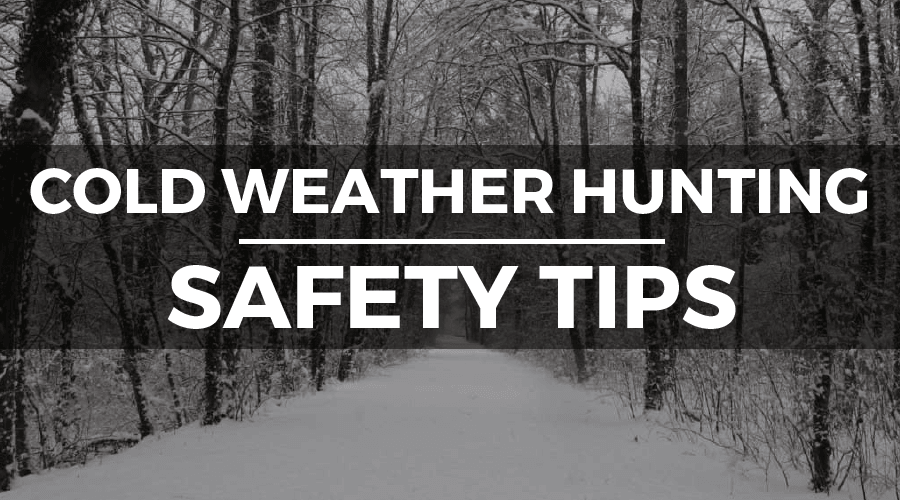 cold weather hunting safety tips