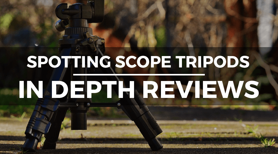 SPOTTING SCOPE TRIPODS REVIEWS